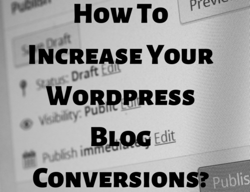 How To Increase Your WordPress Blog Conversions?
