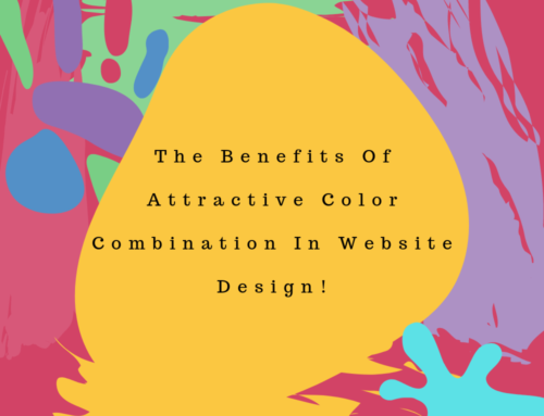 The Benefits Of Attractive Color Combination In Website Design!