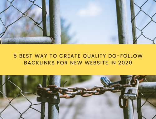 5 Best Way To Create Quality Do-Follow Backlinks For New Website In 2020