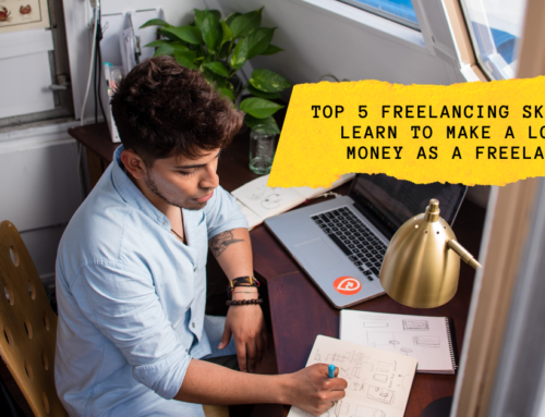 TOP 5 FREELANCING SKILLS TO LEARN TO MAKE A LOT OF MONEY AS A FREELANCER
